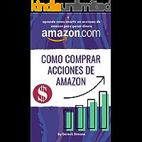 Cómo comprar acciones de Amazon: Cómo invertir en la Bolsa de valores desde cero para principiantes, Aprende Cómo…
