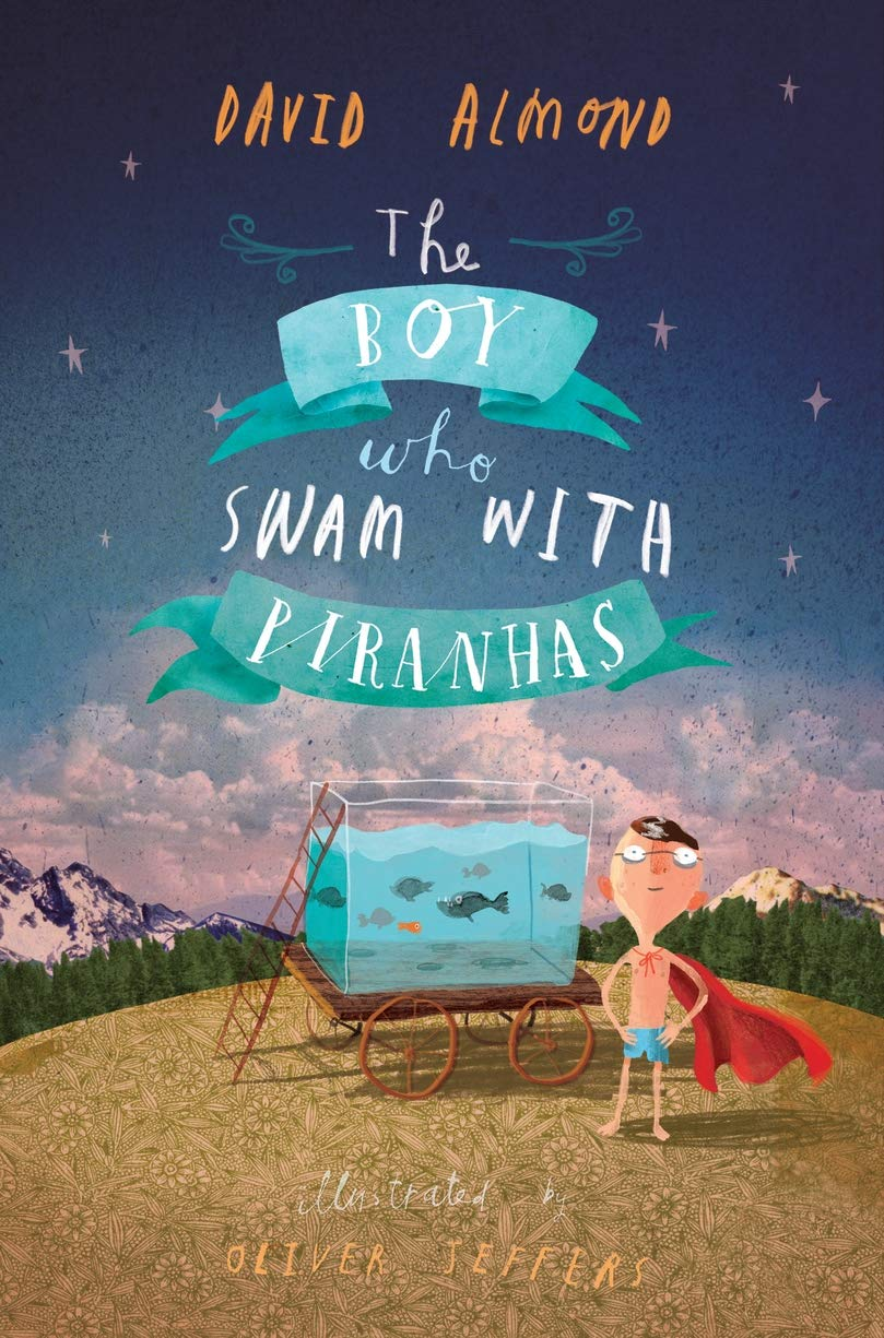 The Boy Who Swam with Piranhas: Amazon.co.uk: Almond, David, Jeffers,  Oliver: 9781406320763: Books