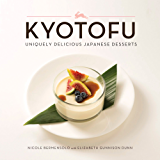 Kyotofu: Uniquely Delicious Japanese Desserts (English Edition)