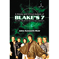A History and Critical Analysis of Blake's 7, the 1978-1981 British Television Space Adventure
