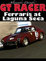 GT Racer - Ferraris at Laguna Seca