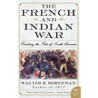 The French and Indian War: Deciding the Fate of North America (P.S.)
