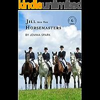 Jill and the Horsemasters (The Jill Series Book 6)