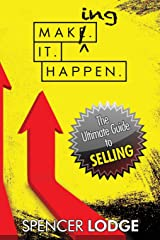 Making-it-Happen: The Ultimate Guide to Selling Paperback