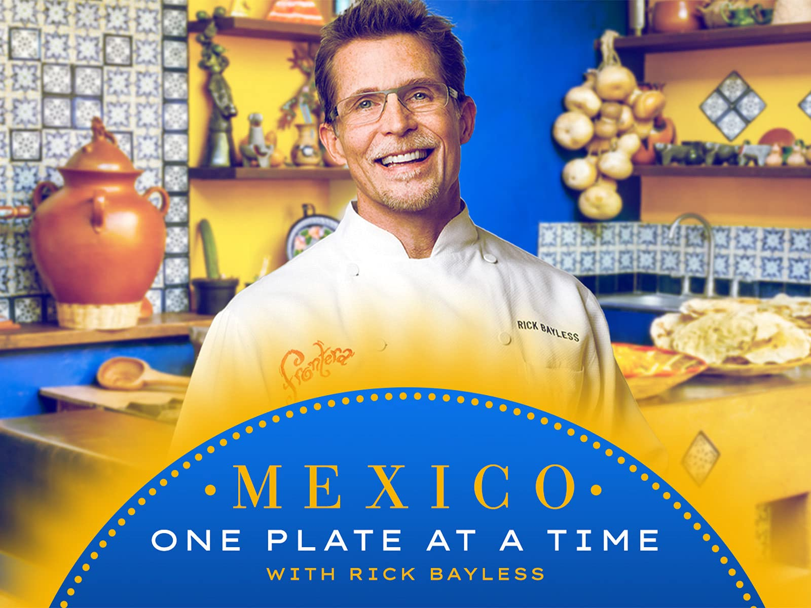 Mexico: One Plate at a Time with Rick Bayless on Amazon Prime Instant Video UK