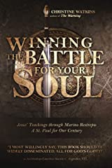 Winning the Battle for Your Soul: Jesus' Teachings through Marino Restrepo: A St. Paul for Our Times Paperback