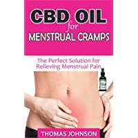 CBD OIL FOR MENSTRUAL CRAMPS: The Perfect Solution for Relieving Menstrual Pain