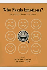 Who Needs Emotions?: The Brain Meets the Robot (Series in Affective Science) Kindle Edition