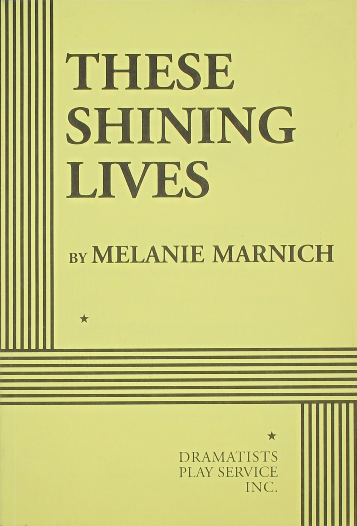 These shining lives acting edition melanie marnich 9780822224488 these shining lives acting edition melanie marnich 9780822224488 amazon books fandeluxe Image collections