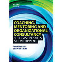 Coaching, Mentoring and Organizational Consultancy (UK Higher Education OUP  Humanities & Social Sciences Counselling and Psychotherapy)