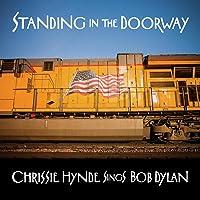 Standing in the Doorway: Chrissie Hynde Sings Bob Dylan(CD)