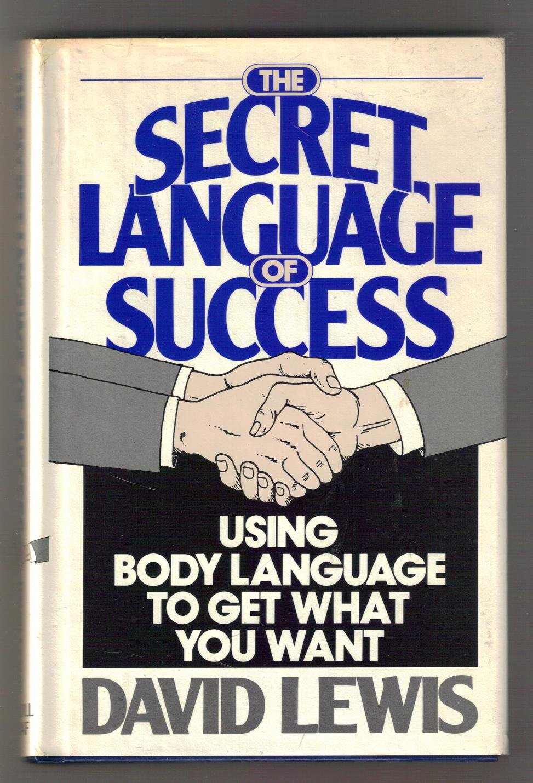 The secret language of success using body language to get what the secret language of success using body language to get what you want david lewis 9780881844672 amazon books fandeluxe Epub