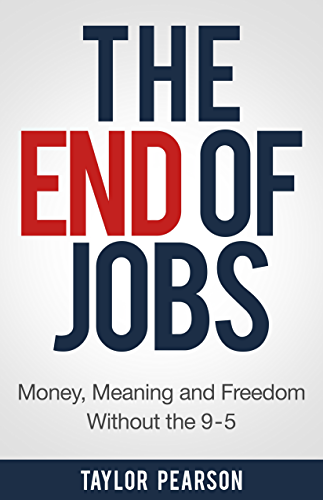 The End of Jobs: Money, Meaning and Freedom Without the 9 to 5 (English Edition)