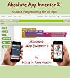 Absolute App Inventor 2: Android Programming for all ages (English Edition)