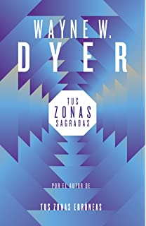 Tus zonas sagradas (Spanish Edition)