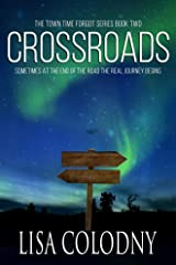 Crossroads (The Town Time Forgot Book 2) Kindle Edition