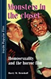 Monsters in the closet: Homosexuality and the Horror Film (Inside Popular Film)