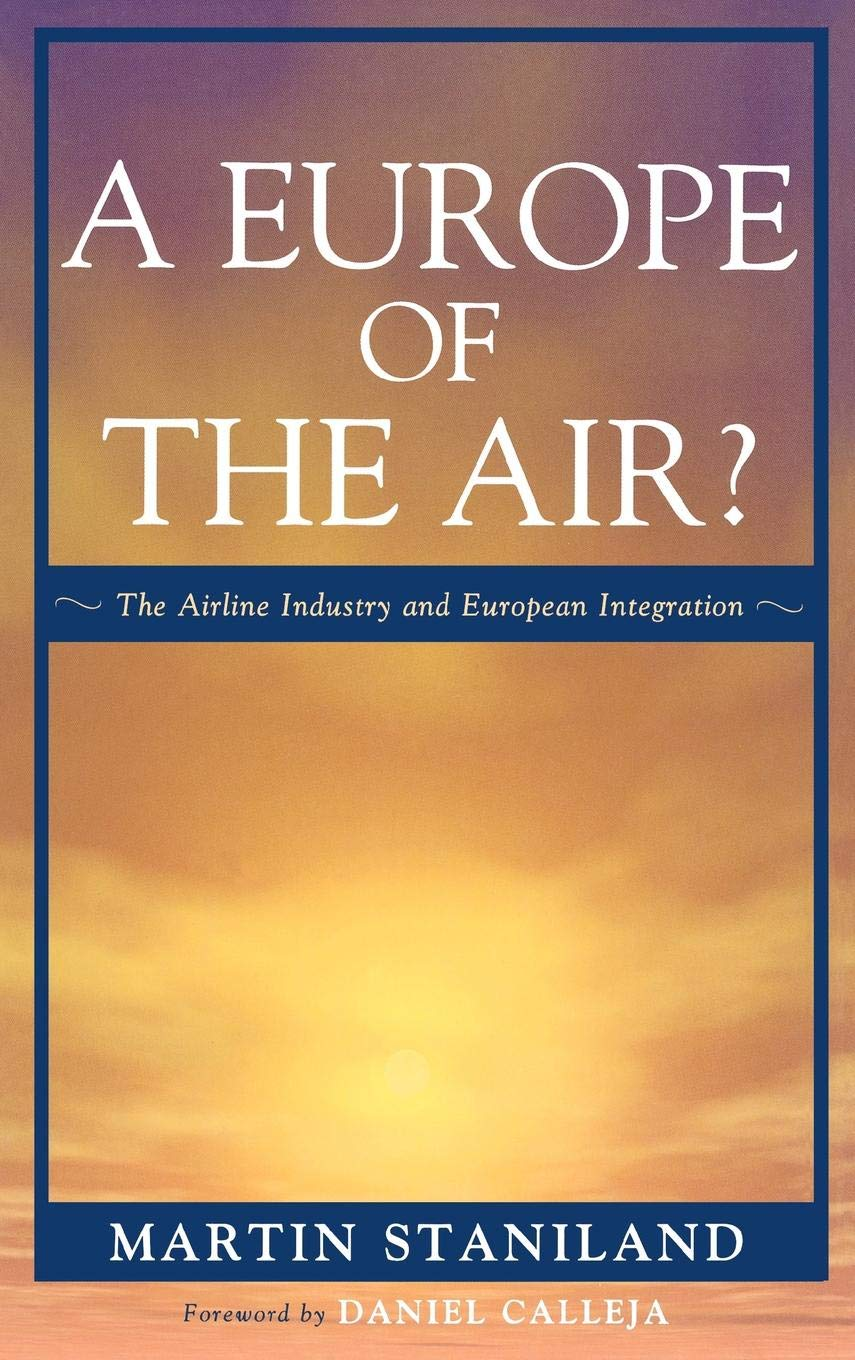 A Europe of the Air?: The Airline Industry and European Integration