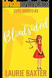 Blindsided (Cute Shorts Book 3)