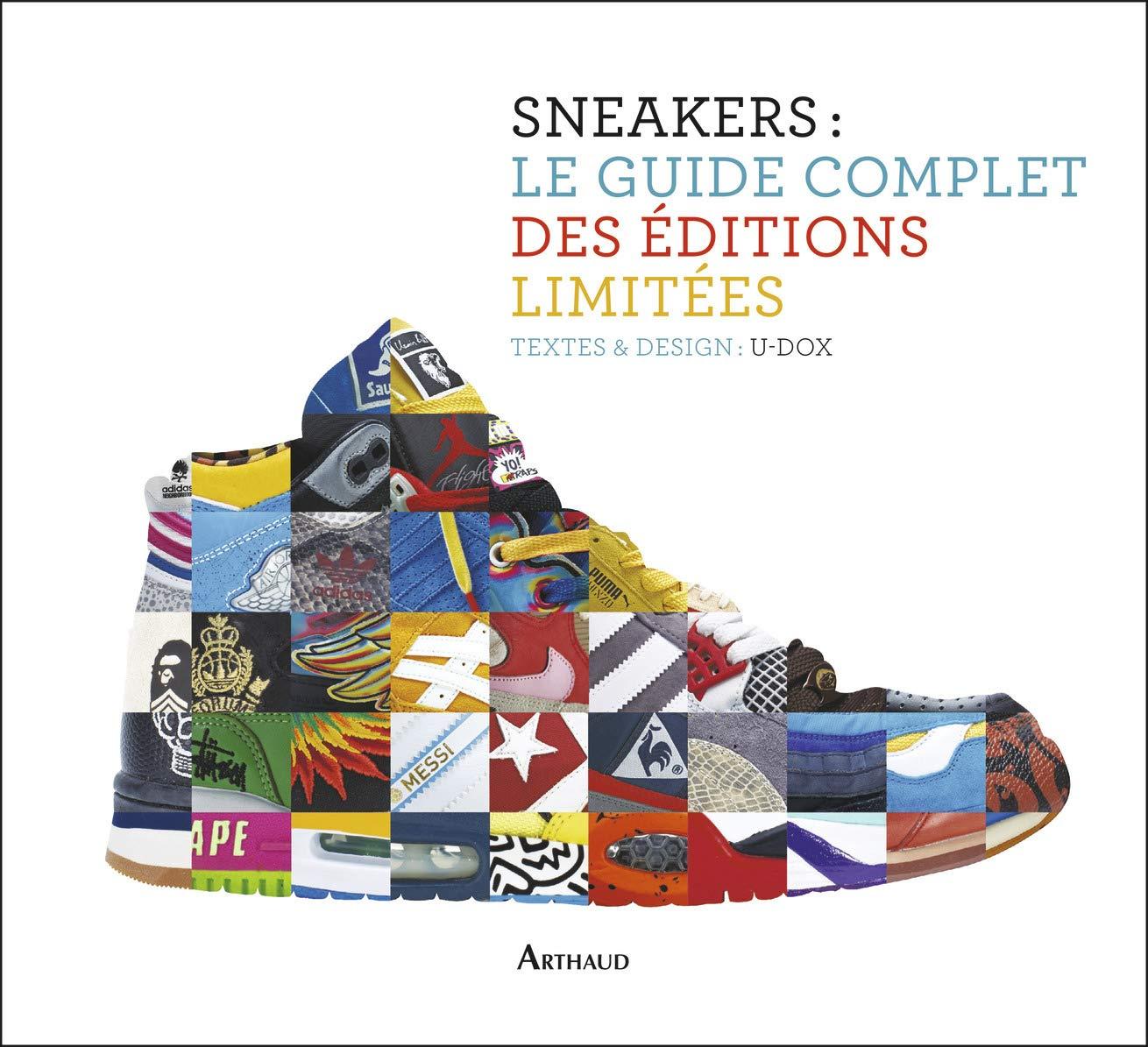 Sneakers : le guide complet des éditions limitées: Textes et ...