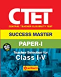 CTET Success Master Paper-I Teacher Selection for Class I-V 2017
