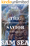 The Savior, Part 2 (The Cosmic Justice League Book 3)