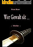 Wer Gewalt sät ... (German Edition)