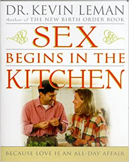 Sex begins in the kicthen