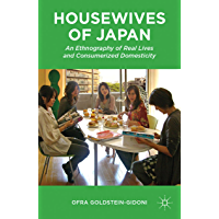 Housewives of Japan: An Ethnography of Real Lives and Consumerized Domesticity (English Edition)