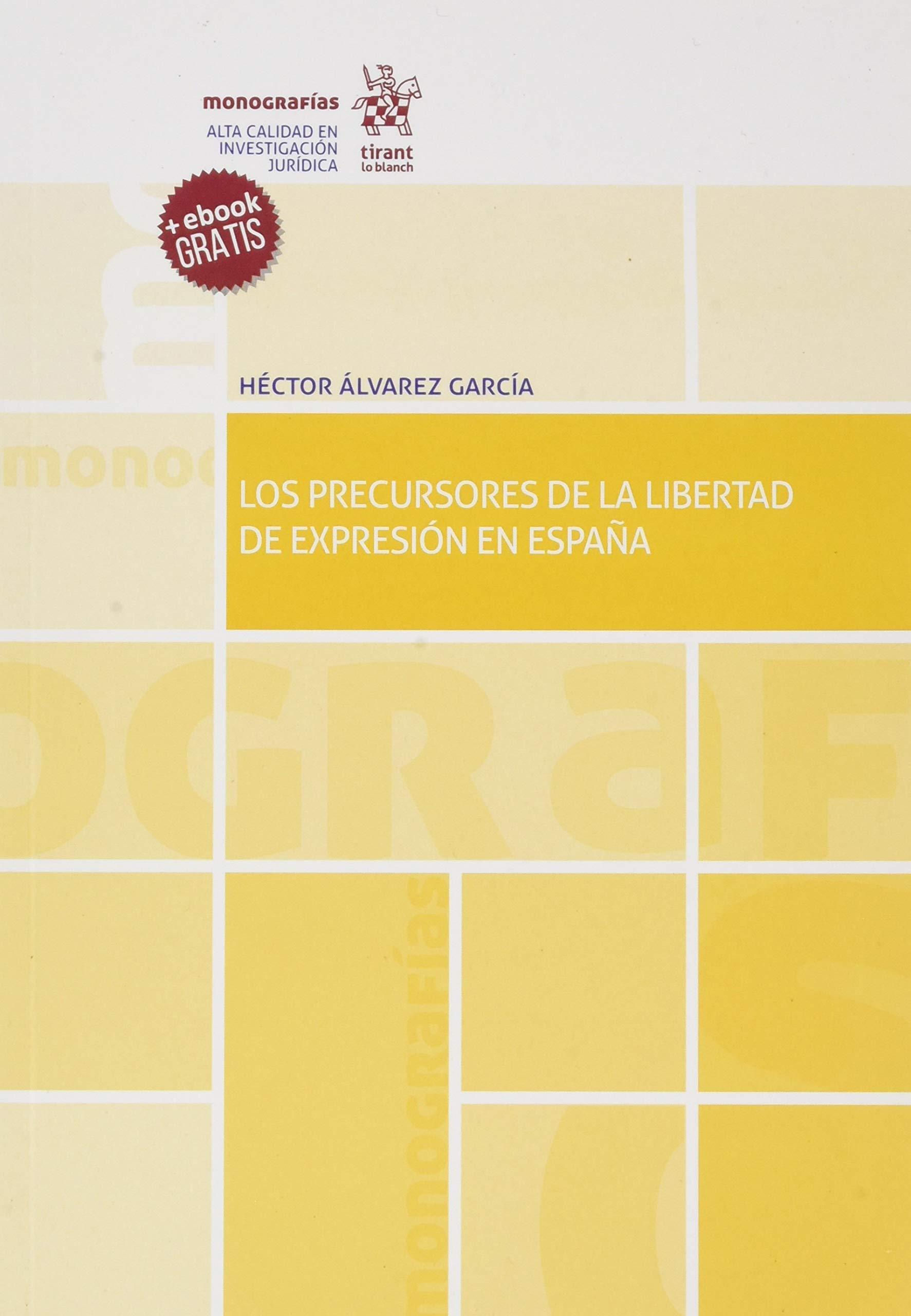 los precursores de La Libertad De Expresión En España Monografías ...