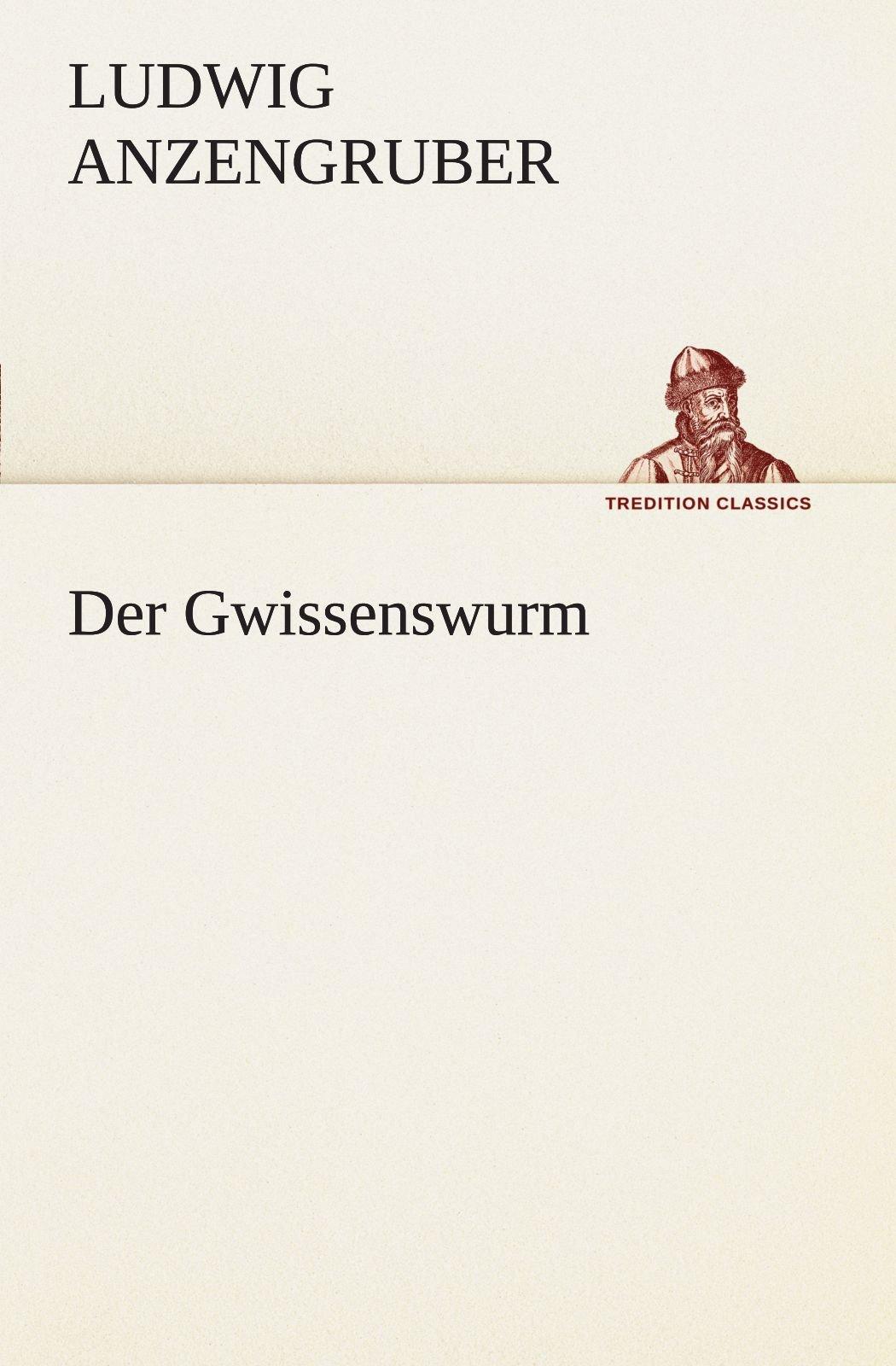 Read Online Der Gwissenswurm (TREDITION CLASSICS) (German Edition) ebook