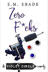 Zero F*cks (Violent Circle Book 4) Kindle Edition