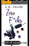 Zero F*cks (Violent Circle Book 4)