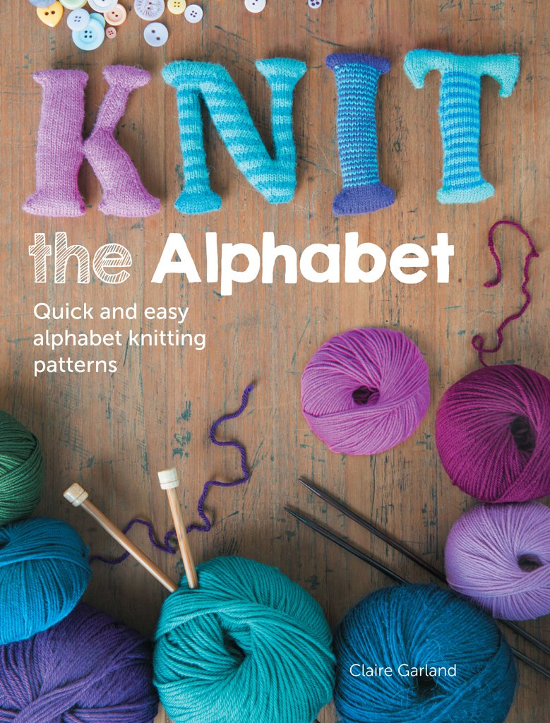 F&W Media David and Charles Books, Knit The Alphabet: Claire Garland ...