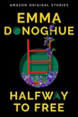 Halfway to Free (Out of Line collection) Kindle Edition
