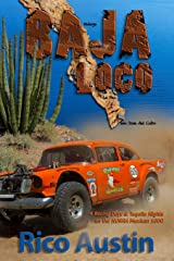 Baja Loco: 4 Racing Days & Tequila Nights on the NORRA Mexican 1000 Paperback