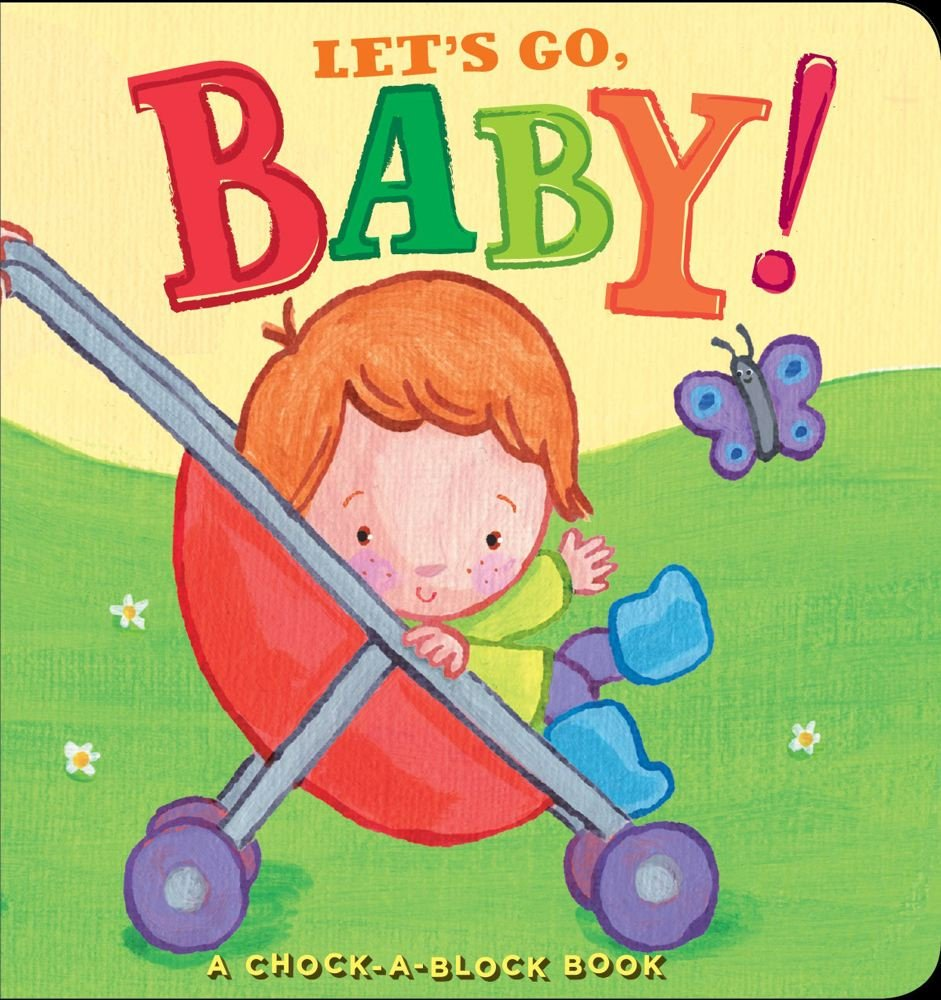 Read Online Let's Go, Baby!: A Chock-a-Block Book (Chock-a-block Books) pdf epub