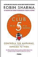 El Club de las 5 de la mañana: Controla tus mañanas, impulsa tu vida / The 5 a.m. Club (Spanish Edition) Paperback