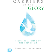 Carriers of the Glory: Becoming a Friend of the Holy Spirit (English Edition)