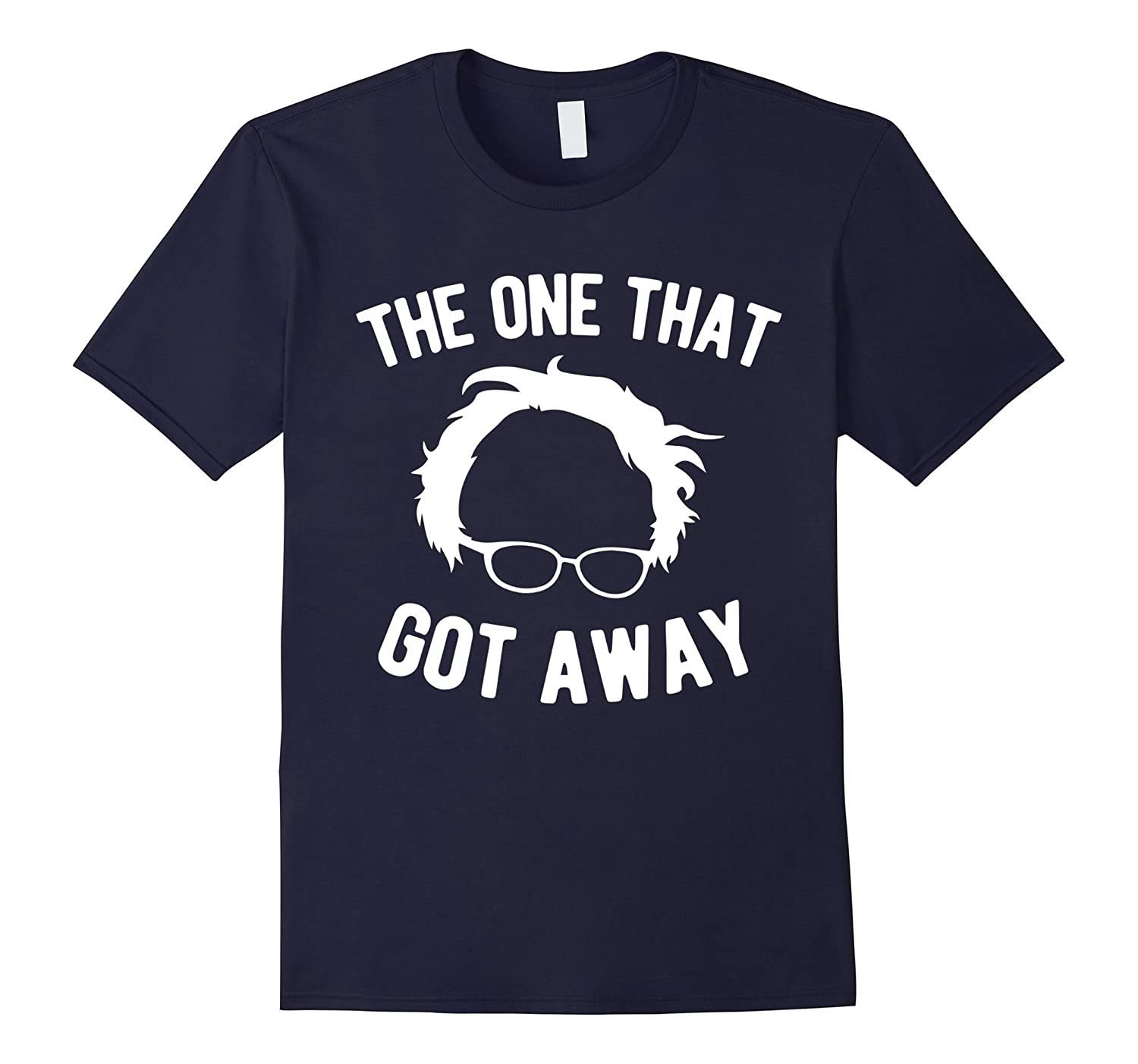 Bernie Sanders - The One That Got Away T-Shirt-Vaci