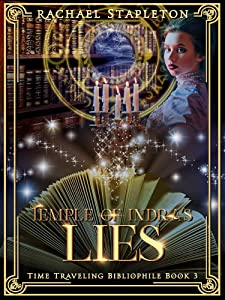 Temple of Indra's Lies (Time Traveling Bibliophile Book 3)
