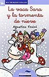 Vaca Sara Y La Tormenta De Nieve, La -Lc- (Mis Primeras Páginas)