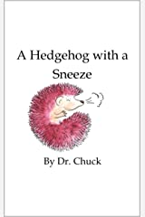 A Hedgehog with a Sneeze Kindle Edition
