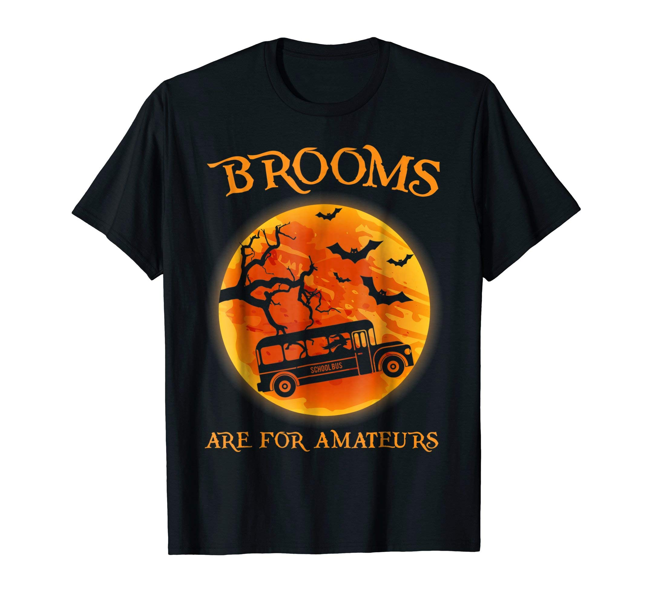 Brooms are for amateur Bus School Job Halloween Gift Tshirt