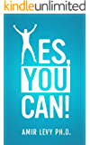 Yes, You can! : Activate Your Innate Abilities, Take Responsibility for Your Life & Find the Way to Success