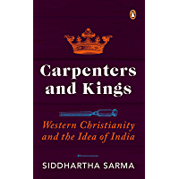 Carpenters and Kings: Western Christianity and the Idea of India