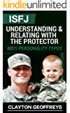 ISFJ: Understanding & Relating with the Protector (MBTI Personality Types)