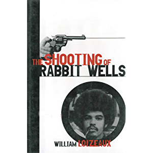 The Shooting of Rabbit Wells: A White Cop, a Young Man of Color, and an American Tragedy