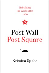 Post Wall, Post Square: Rebuilding the World after 1989 (English and German Edition) Hardcover