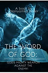 The Word Of God: God's Mighty Weapon Against The Enemy! Kindle Edition